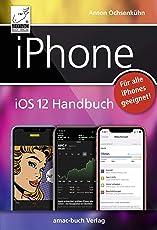 iPhone iOS 12 Handbuch: Für alle iPhone-Modelle