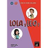 Lola y Leo 2 Libro del alumno: Lola y Leo 2 Libro del alumno