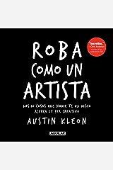 Roba como un artista: Las 10 cosas que nadie te ha dicho acerca de ser creativo (Spanish Edition) Formato Kindle