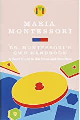 Dr Montessoris Own Handbook: A Short Guide to Her Ideas and Materials Paperback