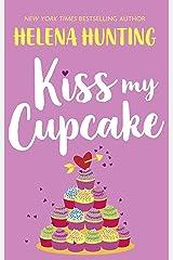 Kiss My Cupcake: a delicious summer romcom Kindle Edition