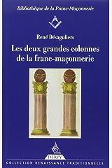 """Les deux grandes colonnes de la franc-maçonnerie : """"Les colonnes du Temple de Salomon, Les mots sacrés des deux premiers grades"""" Broché"""