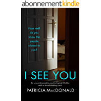 I SEE YOU an unputdownable psychological thriller with a breathtaking twist (Totally Gripping Psychological Thrillers…