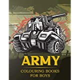 Army Colouring Books For Boys: Tanks And Armored Fighting Vehicles Heavy Battle Colouring Book for Kids (Kids Coloring…