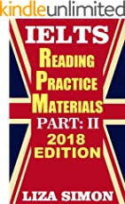 IELTS Reading Practice Materials, Part: 2: 2018 Edition (IELTS Reading Books by Liza Simon)