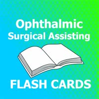 Ophthalmic Surgical Assisting Flashcards 2018 Ed