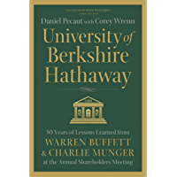 University of Berkshire Hathaway: 30 Years of Lessons Learned from Warren Buffett & Charlie Munger at the Annual…