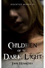 Children of the Dark Light (Haunted Minds Book 4) Kindle Edition
