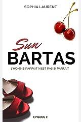 Sun Bartas Tome 2: L'homme parfait n'est pas si parfait Format Kindle