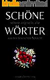 Schöne Wörter: Die schönsten Wörter der deutschen Sprache