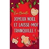Joyeux Noël et laisse-moi tranquille !: Une comédie romantique de Noël inédite idéale pour les fêtes !