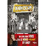 Andy : Le livre dont vous êtes le méchant - Death Escape : fais tes choix tu es filmé ! - Livre dont tu es le héros - Dès 14