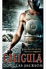 Caligula (Roman Trilogy Book 1) Kindle Edition