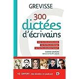 300 dictées d'écrivains: 200 textes d'écrivains - 50 textes de presse - 50 textes grammaticaux (2021)