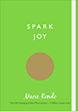 Spark Joy: An Illustrated Guide to the Japanese Art of Tidying (English Edition)