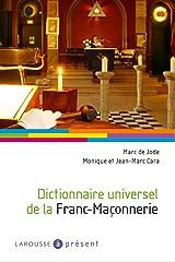 Dictionnaire universel de la Franc-Maçonnerie (A Présent) Format Kindle