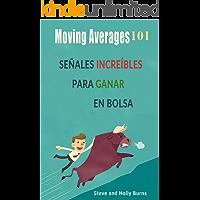 Moving Averages 101: SEÑALES INCREIBLES PARA GANAR EN BOLSA (Spanish Edition)