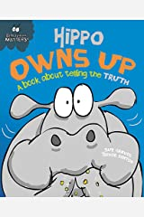Hippo Owns Up - A book about telling the truth (Behaviour Matters) Paperback
