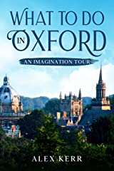 What to do in Oxford: An imagination tour of the City Centre Paperback