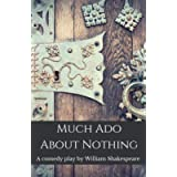 Much Ado About Nothing: A comedy play by William Shakespeare (1) (Shakespeare Classics)