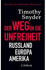 Der Weg in die Unfreiheit: Russland, Europa, Amerika (Beck Paperback 6362) (German Edition) Kindle Edition