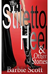 The Stiletto Heel and Other Stories Kindle Edition