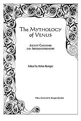 The Mythology of Venus: Ancient Calendars and Archaeoastronomy Paperback