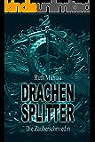 Drachensplitter (Die Zauberschmiedin 4)