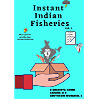 Instant Indian Fisheries volume 1: The first ever infographics based book in Indian fisheries - A quick capsule for…