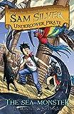 The Sea Monster: Book 9 (Sam Silver: Undercover Pirate)