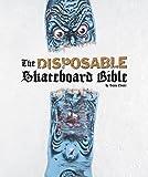 Disposable 2 - A Skateboard Bible: A Skateboard Collector's Bible