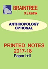 Anthropology Optional Printed Notes Braintree For IAS Exam by G.S.Karthik