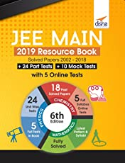 JEE Main 2019 Resource Book (Solved 2002 - 2018 Papers + 24 Part Tests + 10 Mock Tests) with 5 Online Tests 6th Edition