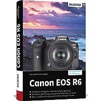Canon EOS R6: Das umfangreiche Praxisbuch