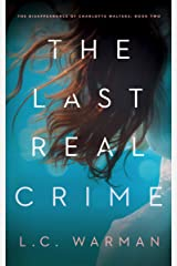 The Last Real Crime: A Mystery (The Disappearance of Charlotte Walters Book 2) Kindle Edition