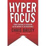 Hyperfocus: Cómo centrar tu atención en un mundo de distracciones
