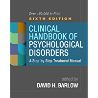 Clinical Handbook of Psychological Disorders, Sixth Edition: A Step-by-Step Treatment Manual (English Edition)