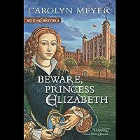 Beware, Princess Elizabeth (Young Royals Book 2) (English Edition)