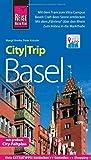 Reise Know-How CityTrip Basel: Reiseführer mit Stadtplan und kostenloser Web-App