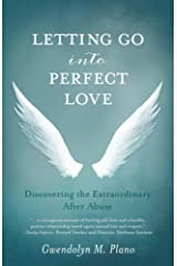 Letting Go into Perfect Love: Discovering the Extraordinary after Abuse Kindle Edition