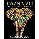 100 Animali - Libro da colorare con mandala: Libro da colorare per adulti di 100 pagine con fantastici animali mandala. Libri