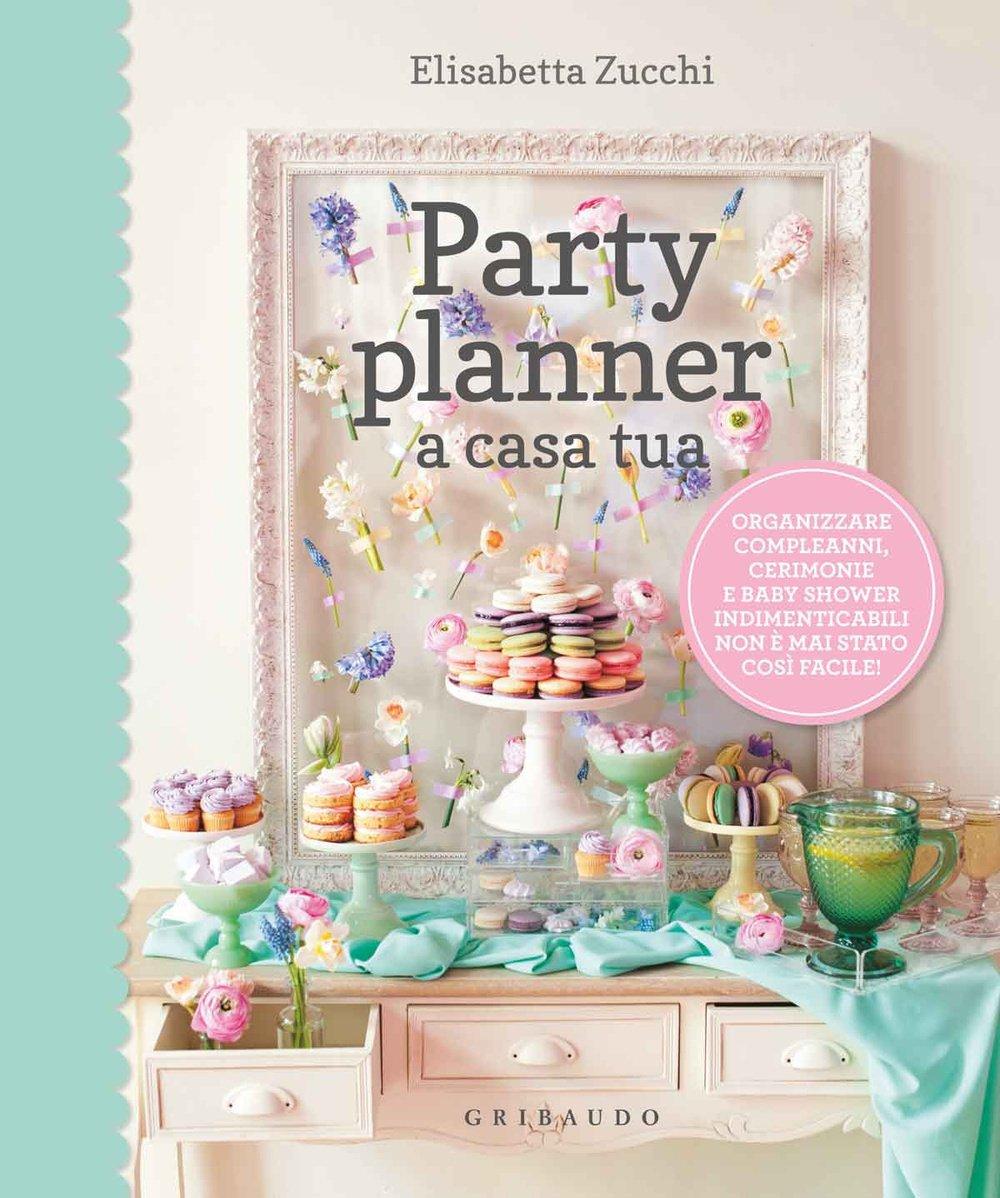 71a2bD18DBL - Party planner a casa tua. Organizzare compleanni, cerimonie e baby shower indimenticabili non è mai stato così facile!
