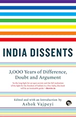 India Dissents: 3,000 Years of Difference, Doubt and Argument