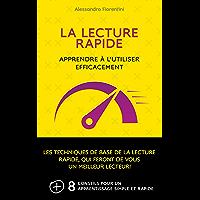 La Lecture Rapide: Apprendre à l'utiliser efficacement: Les techniques de base de la lecture rapide, qui feront de vous…
