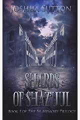Shards of Shaz'uul (The In Memory Trilogy Book 3) Kindle Edition