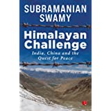 HIMALAYAN CHALLENGE: India, China and the quest for Peace