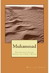 Muhammad: Una Auténtica Visión General de su Vida y Misión Paperback