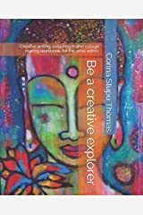 Be a creative explorer: Creative writing, colouring in and collage making workbook Paperback