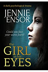 The Girl In His Eyes: a dark psychological drama Kindle Edition