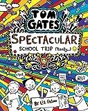 TOM GATES #17: SPECTACULAR SCHOOL TRIP (REALLY.)